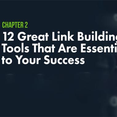 12个伟大的链接构建工具,这对您的成功至关重要