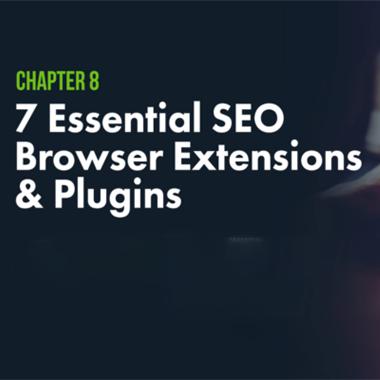 7个必要的SEO浏览器扩展和插件